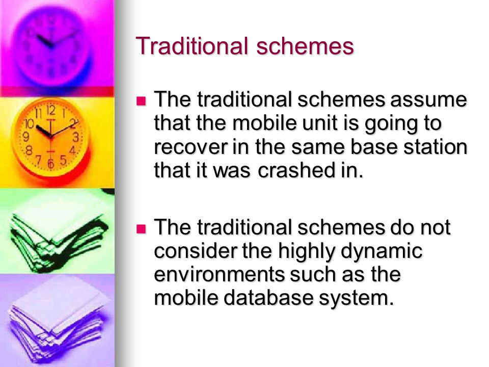 Traditional schemes The traditional schemes assume that the mobile unit is going to recover in the same base station that it was crashed in.