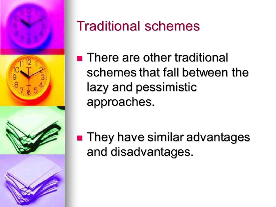 Traditional schemes There are other traditional schemes that fall between the lazy and pessimistic approaches.