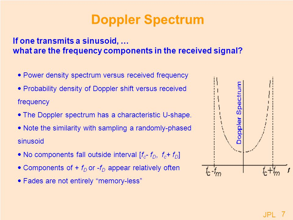JPL 48 Level crossings per second Number of level crossing per sec is proportional to speed r of crossing R (derivative r = dr/dt) probability of r being in [R, R + dR].