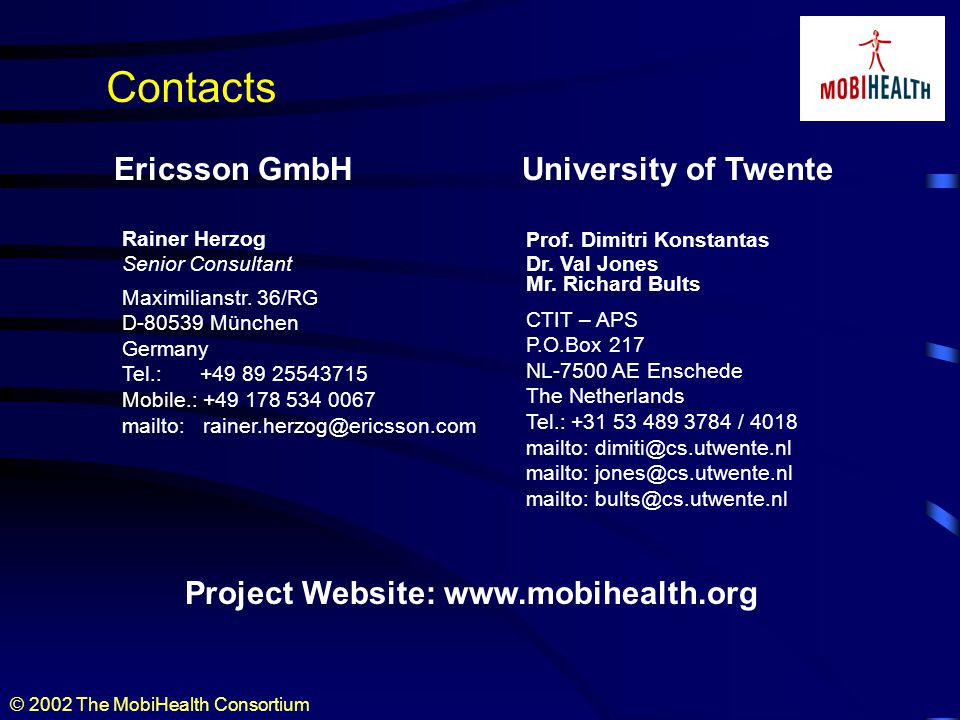 © 2002 The MobiHealth Consortium Contacts Rainer Herzog Senior Consultant Maximilianstr.