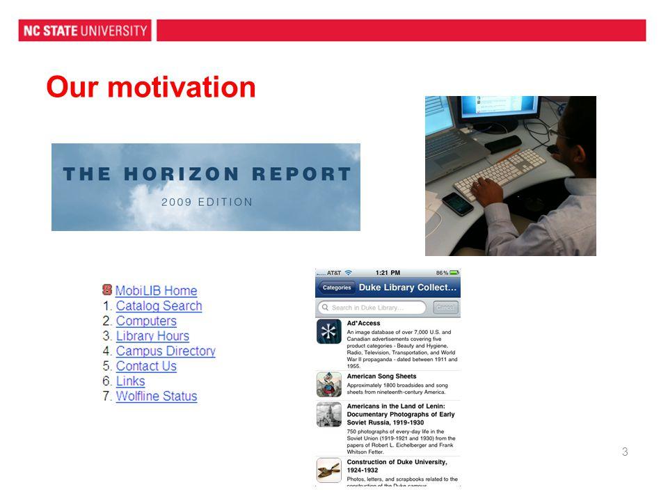 Our motivation 3