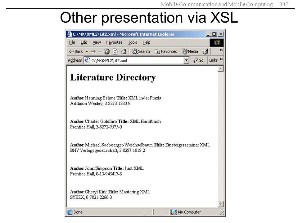 Mobile Communication and Mobile Computing337 Other presentation via XSL