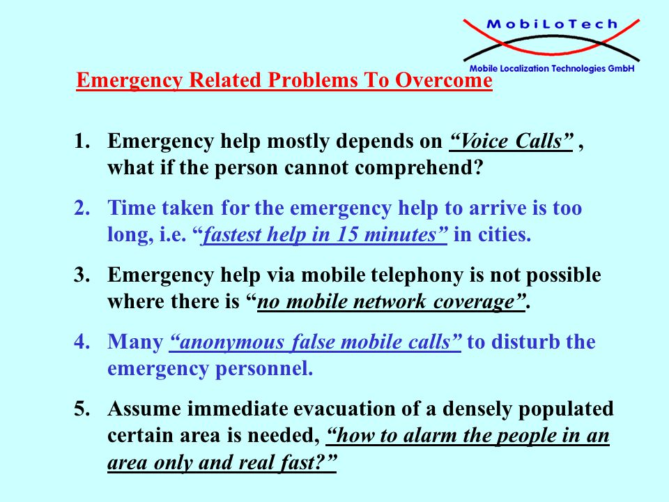 1.Emergency help mostly depends on Voice Calls, what if the person cannot comprehend.