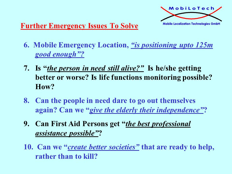 6. Mobile Emergency Location, is positioning upto 125m good enough.
