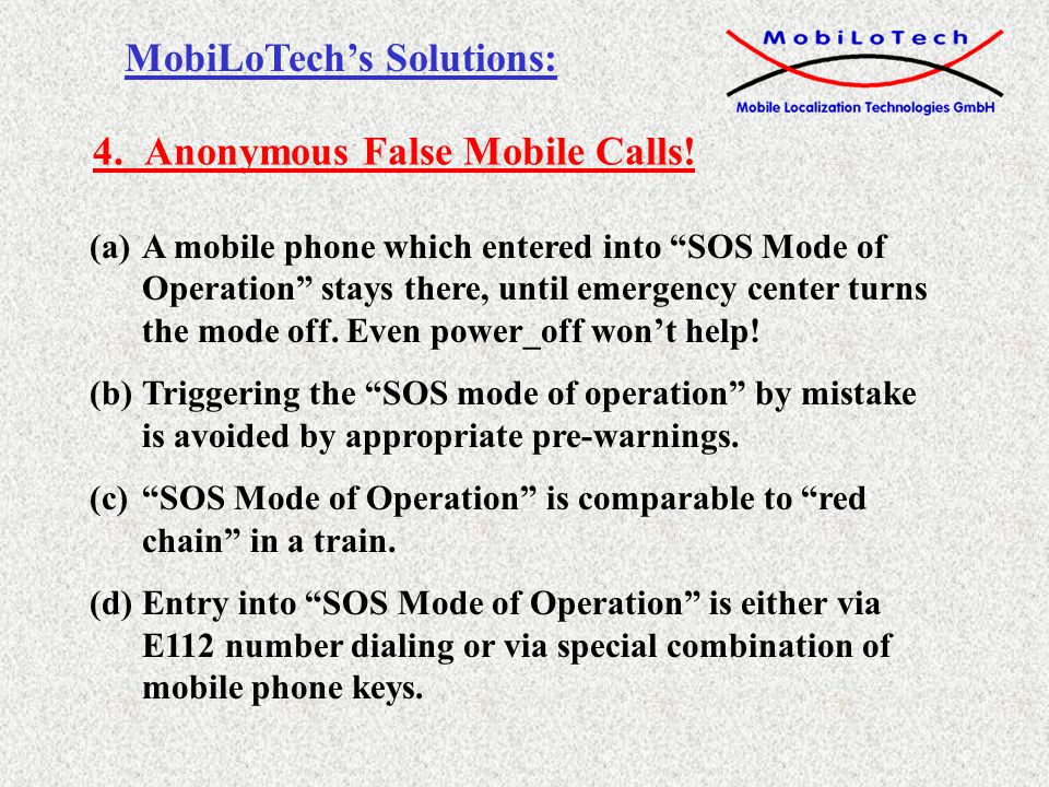 (a)A mobile phone which entered into SOS Mode of Operation stays there, until emergency center turns the mode off.