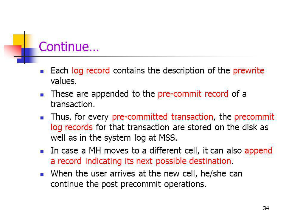 Continue… Each log record contains the description of the prewrite values.