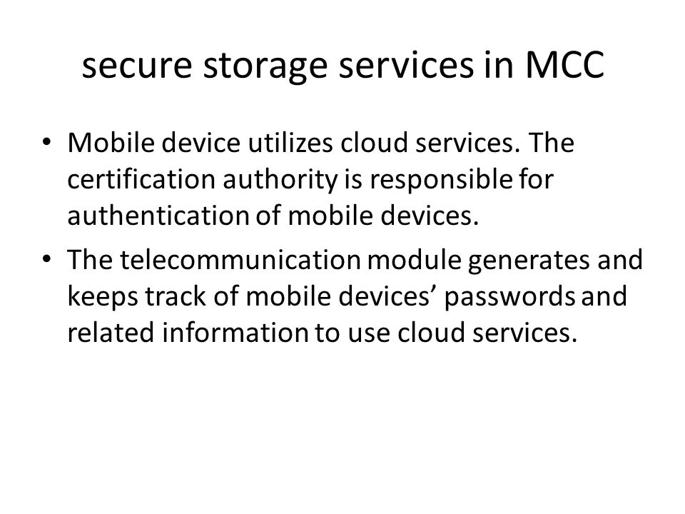 secure storage services in MCC Mobile device utilizes cloud services.
