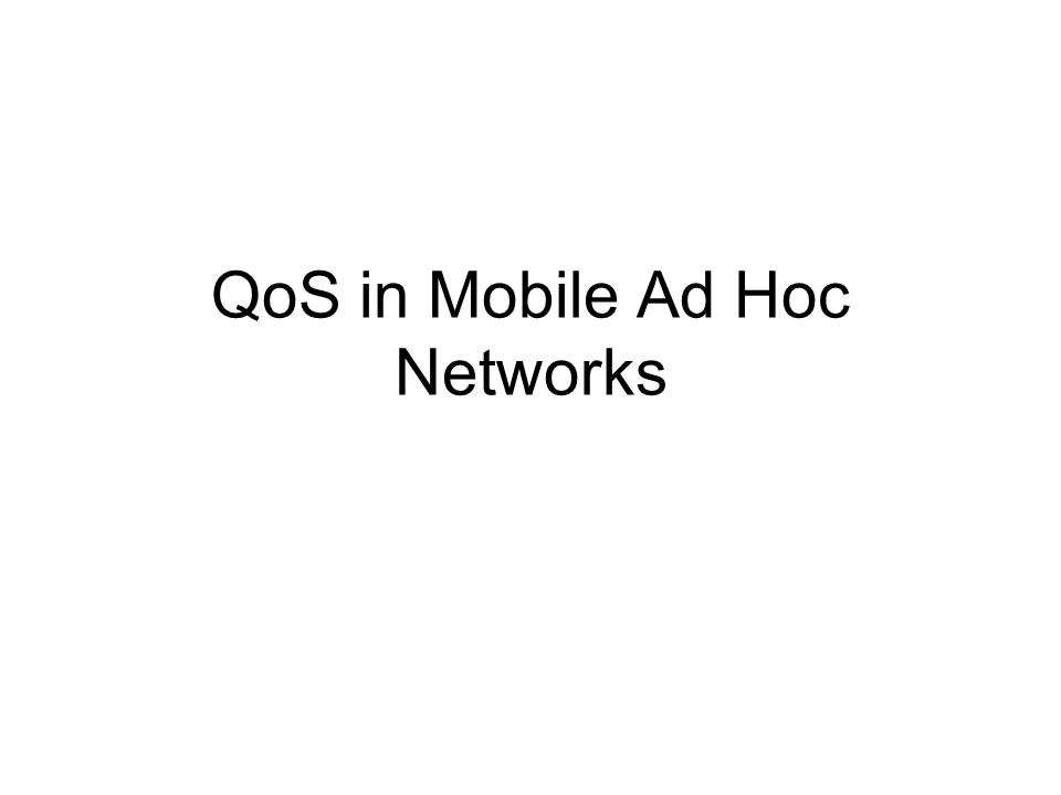 QoS in Mobile Ad Hoc Networks