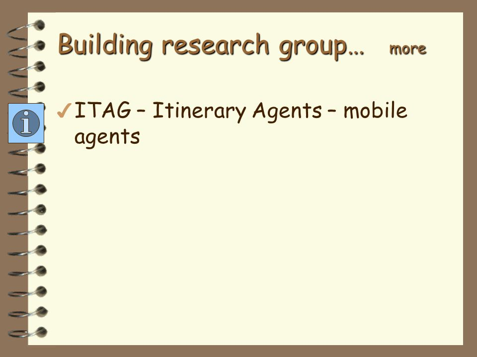 Building research group… more 4 J. Tan Schema integration for mobile databases (PhD) 4 4 K.