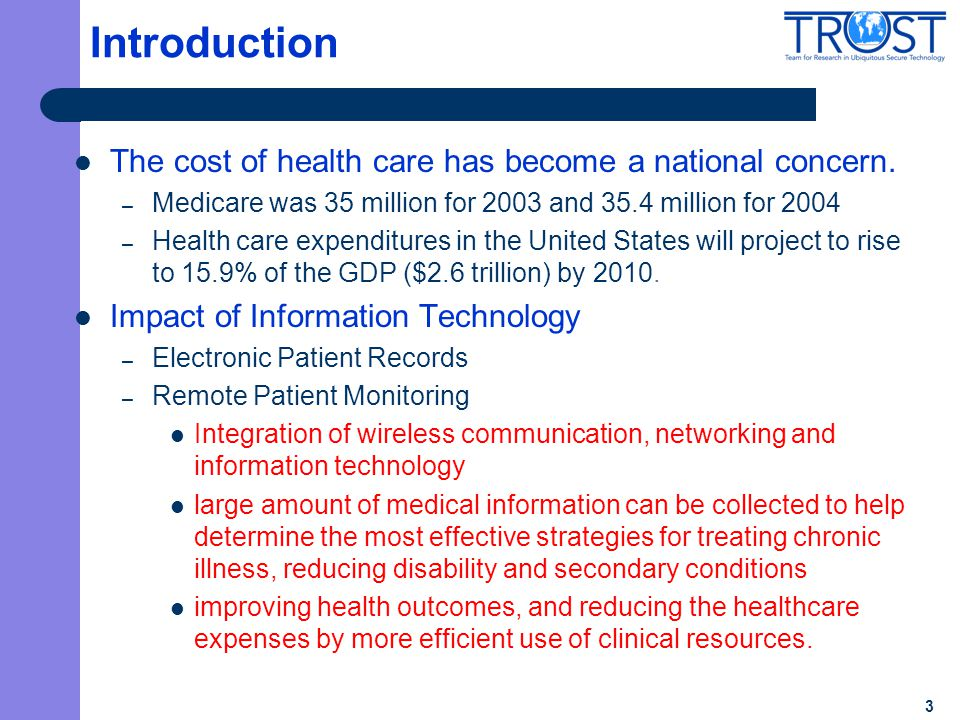 Introduction The cost of health care has become a national concern. – Medicare was 35 million for 2003 and 35.4 million for 2004 – Health care expendi
