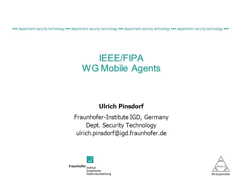 © 2005, Fraunhofer IGD 2 Outline n Short overview on mobile agents n Mission statement of WG Mobile Agents n Focus for standardization n Objectives of the WG Mobile Agents n Planned documents n Roadmap