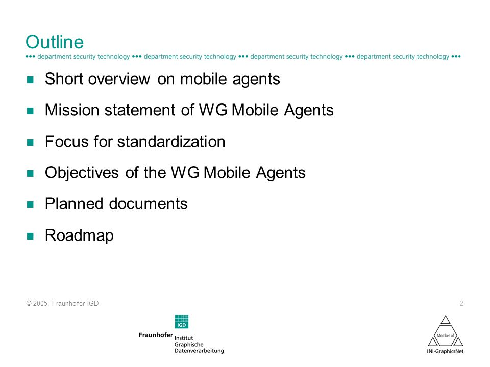© 2005, Fraunhofer IGD 13 Some related work of the proposing group n Volker Roth: Empowering Mobile Software Agents, Proc.