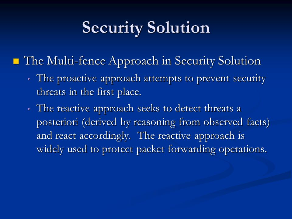 Security Solution The Multi-fence Approach in Security Solution The Multi-fence Approach in Security Solution The proactive approach attempts to preve