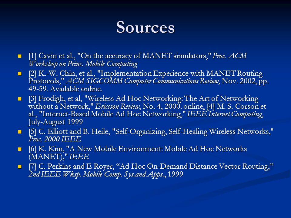 Sources [1] Cavin et al., On the accuracy of MANET simulators, Proc.