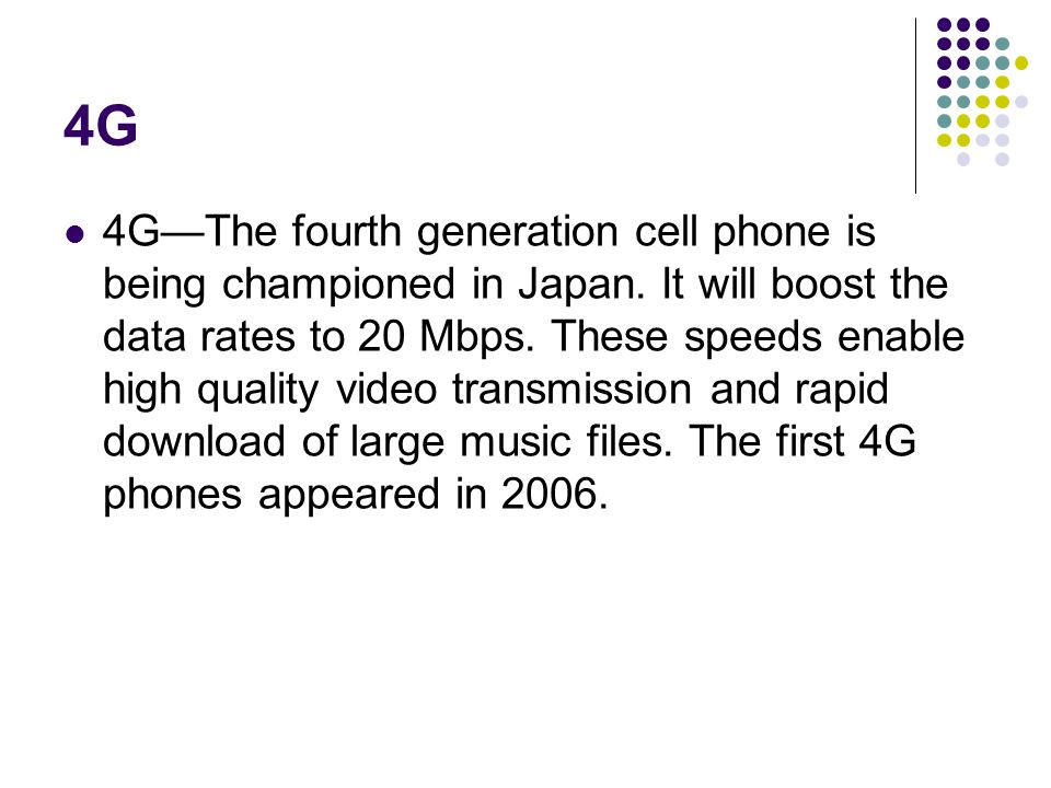 4G 4GThe fourth generation cell phone is being championed in Japan.