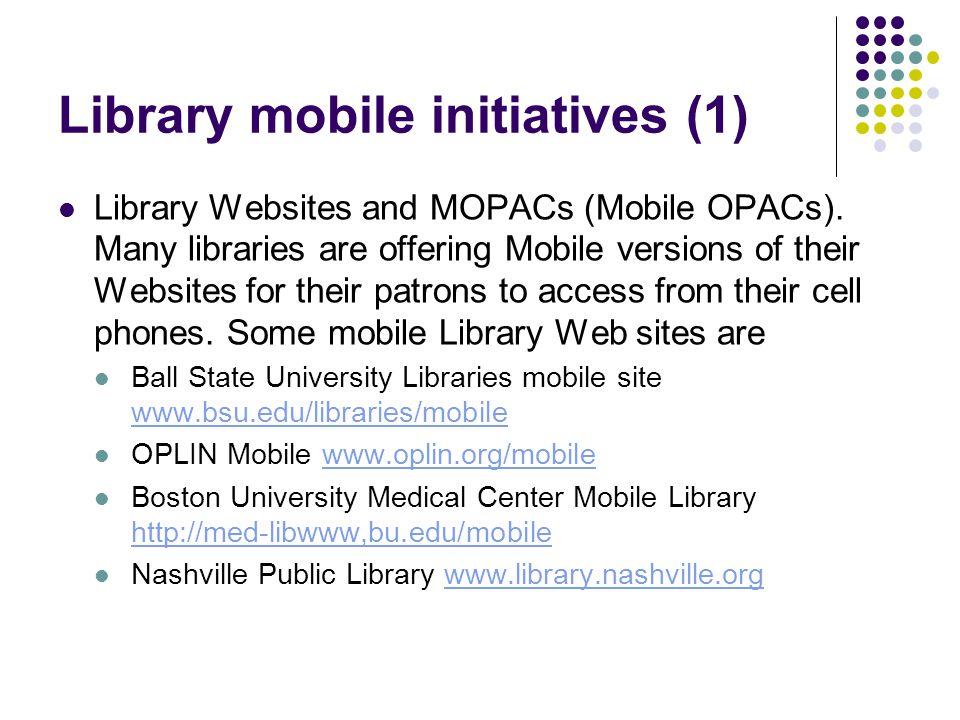Library mobile initiatives (1) Library Websites and MOPACs (Mobile OPACs).