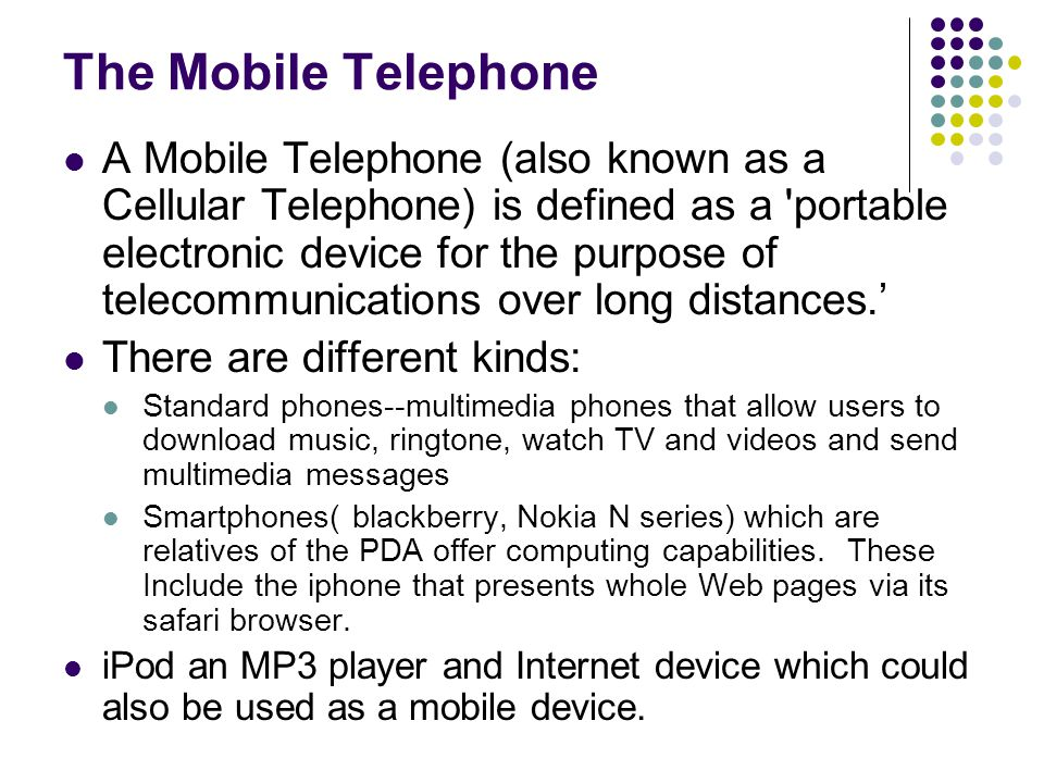 Evolution of the Mobile Telephones The mobile industry currently offers 1G, 2G and 3G devices.