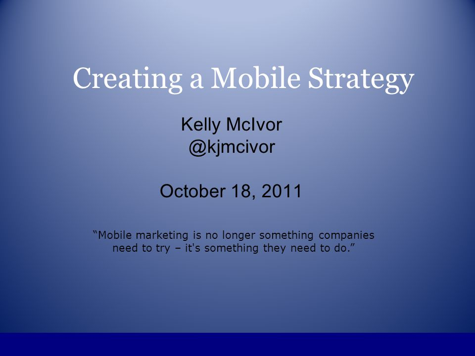 Define your objectives Primary and secondary objectives Increase donations/sales Creating a Mobile Strategy