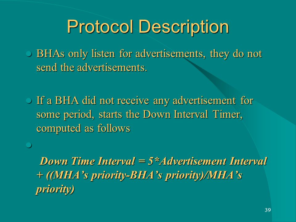 39 Protocol Description BHAs only listen for advertisements, they do not send the advertisements.