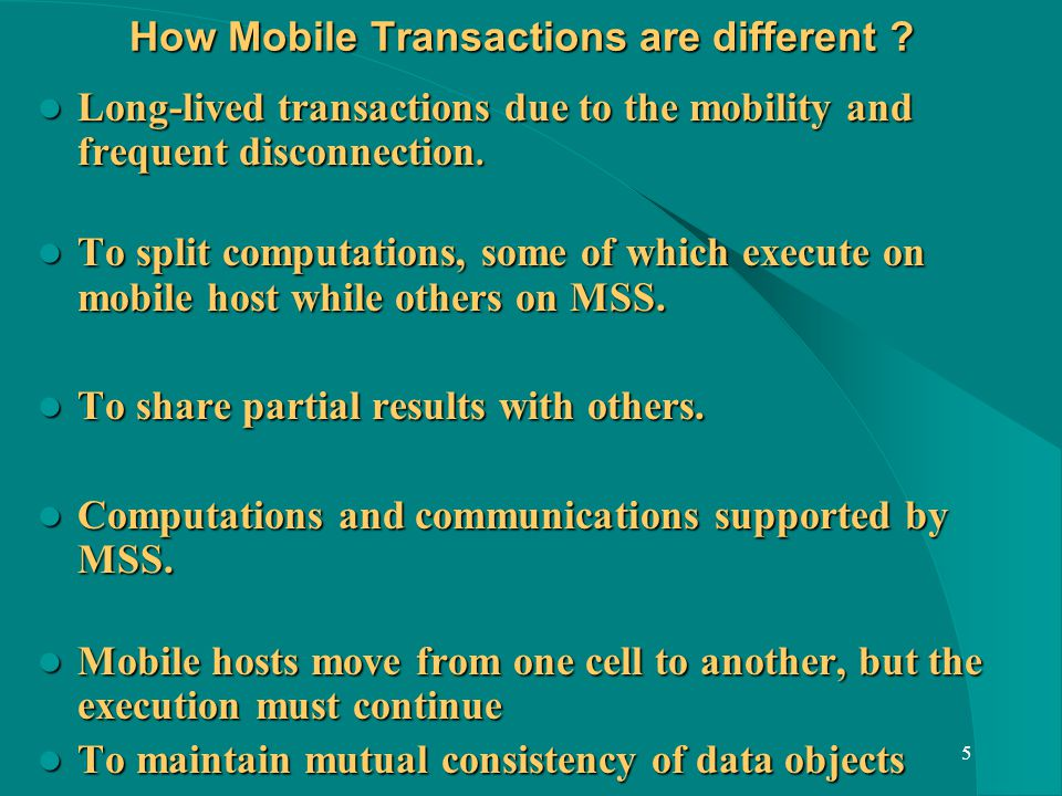 5 How Mobile Transactions are different .