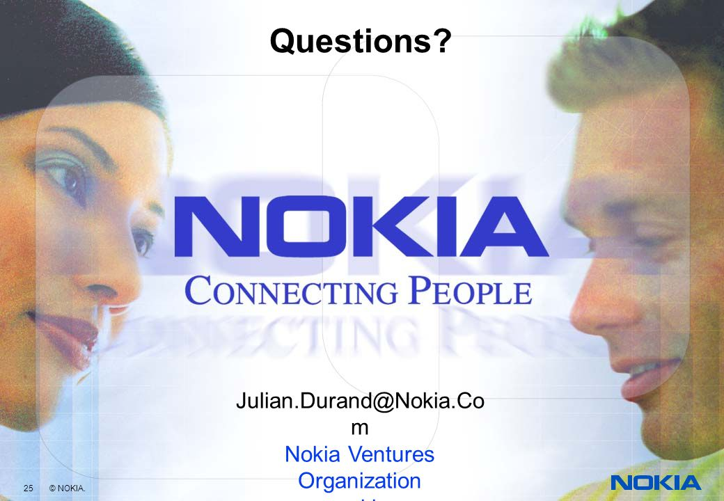24 © NOKIA 2001 W3C DRM Workshop, 22-23 January, 2001 | Julian.Durand@nokia.com Why the W3C? We want to help the market for protected bits to grow suc