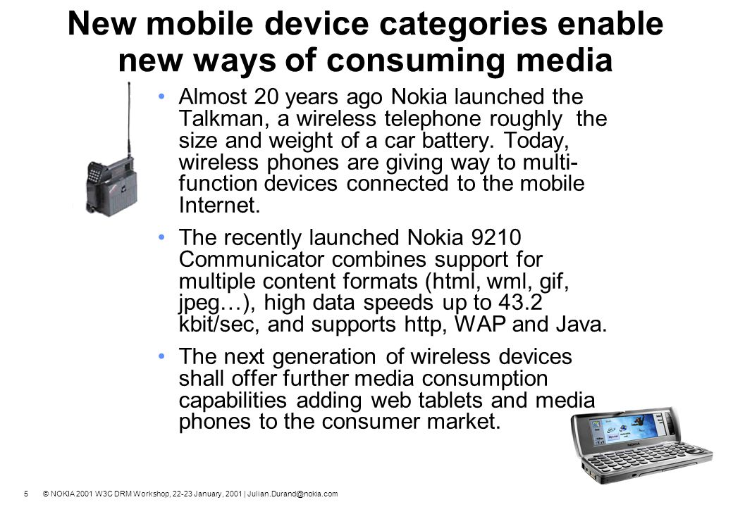 4 © NOKIA 2001 W3C DRM Workshop, 22-23 January, 2001 | Julian.Durand@nokia.com Mobile Information Society Mobile Internet Technical Architecture (MITA