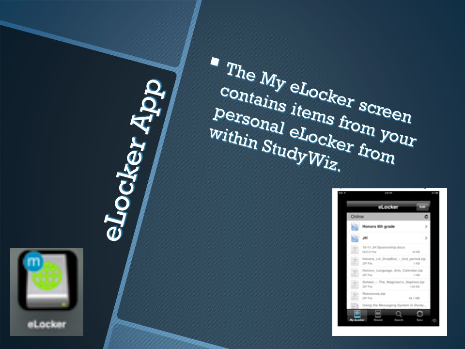 eLocker App The My eLocker screen contains items from your personal eLocker from within StudyWiz.