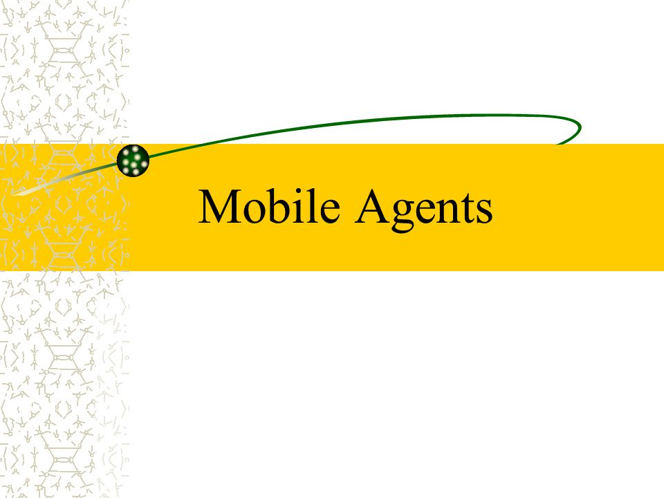 Mobile Agents