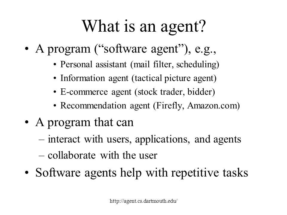 http://agent.cs.dartmouth.edu/ Is everything an agent.