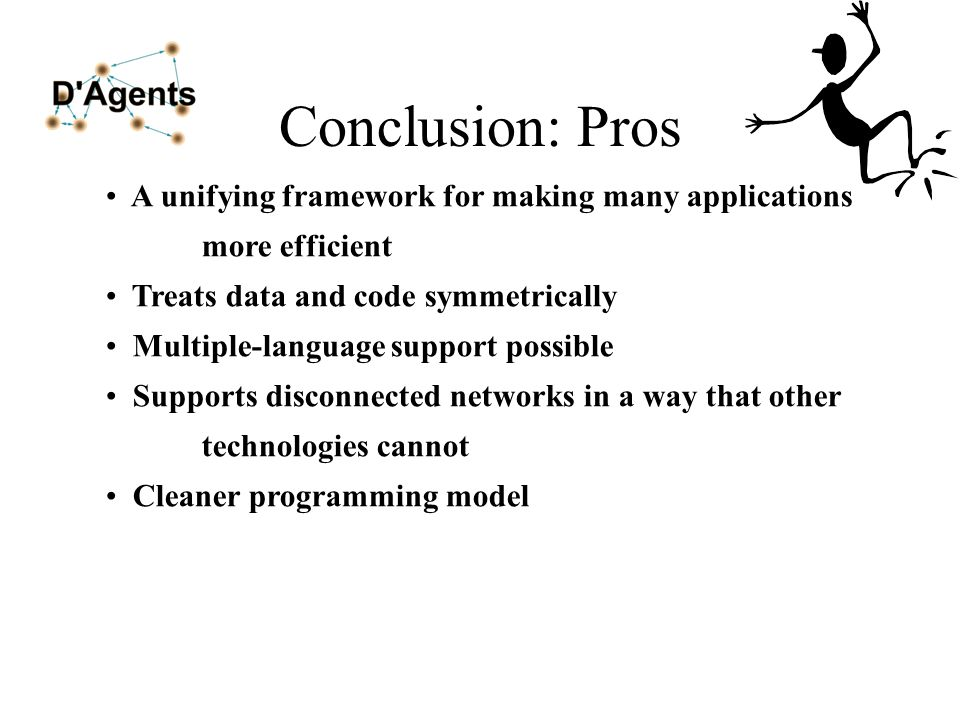Conclusion: Pros A unifying framework for making many applications more efficient Treats data and code symmetrically Multiple-language support possibl