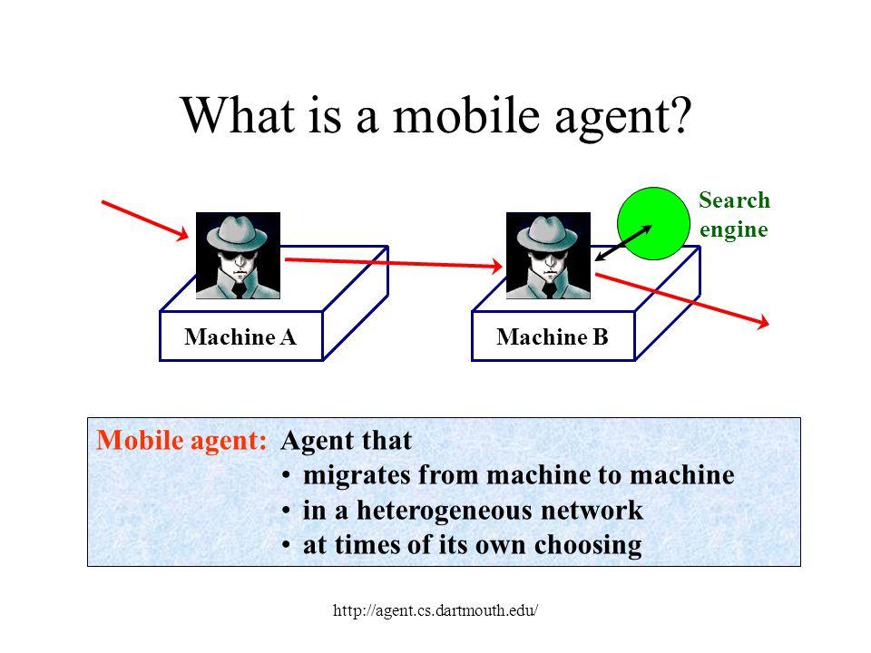 http://agent.cs.dartmouth.edu/ Application: e-commerce Bank Arbiter VendorA Yellow pages VendorB Agent