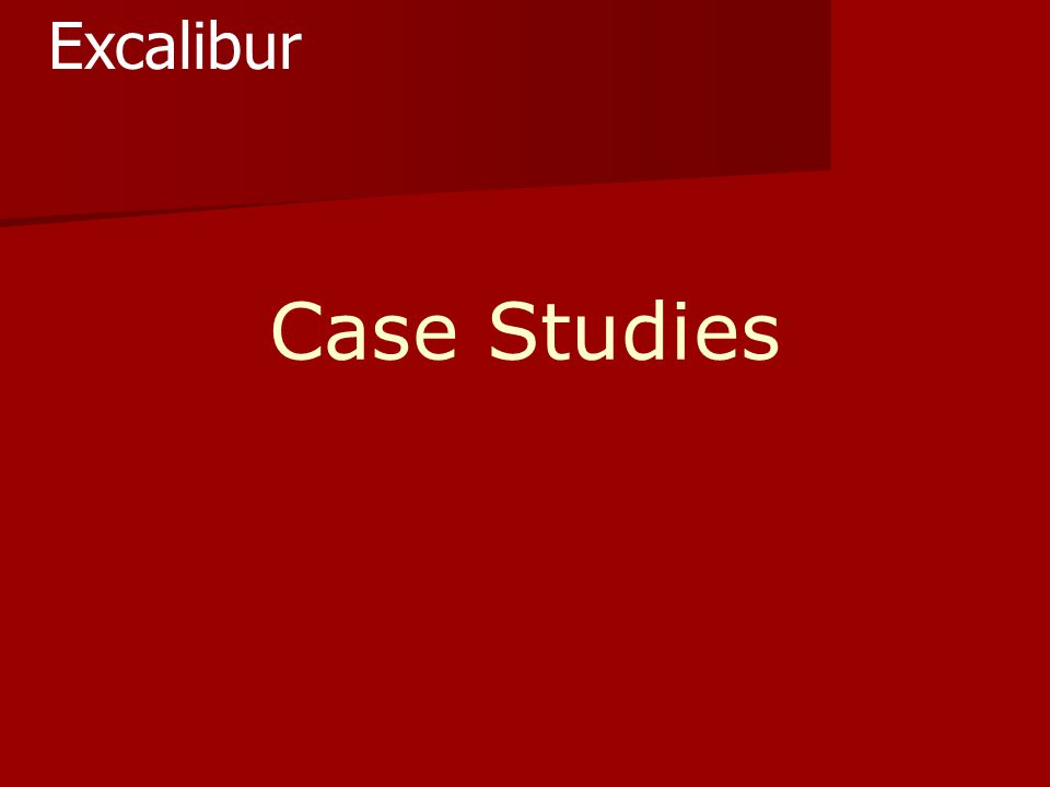 Case Studies Excalibur