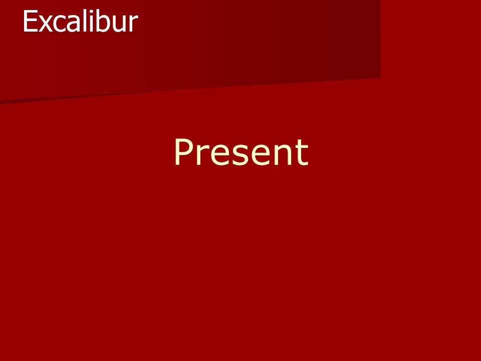 Present Excalibur