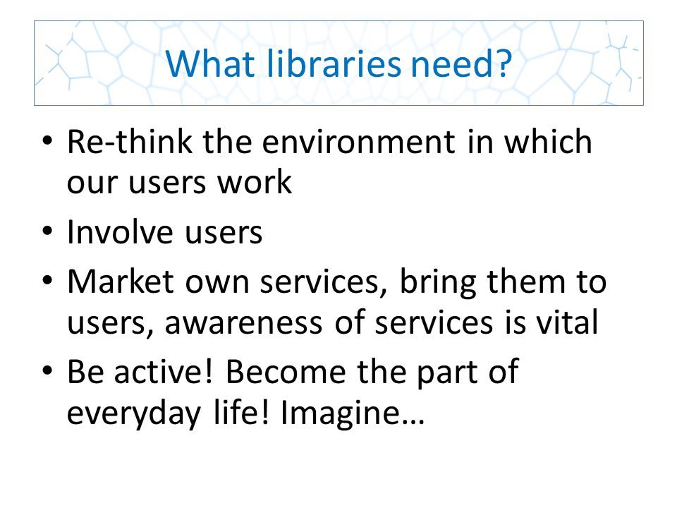 What libraries need.