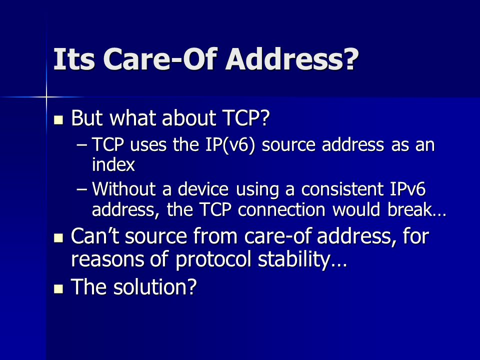 Its Care-Of Address. But what about TCP. But what about TCP.