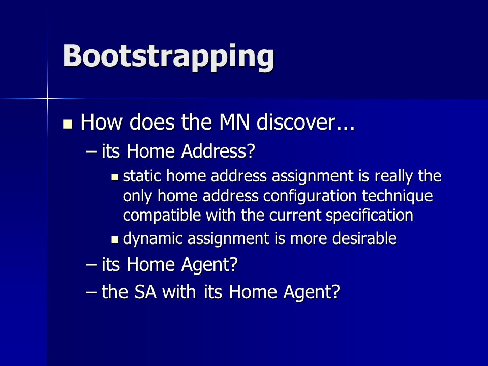 Bootstrapping How does the MN discover... How does the MN discover...