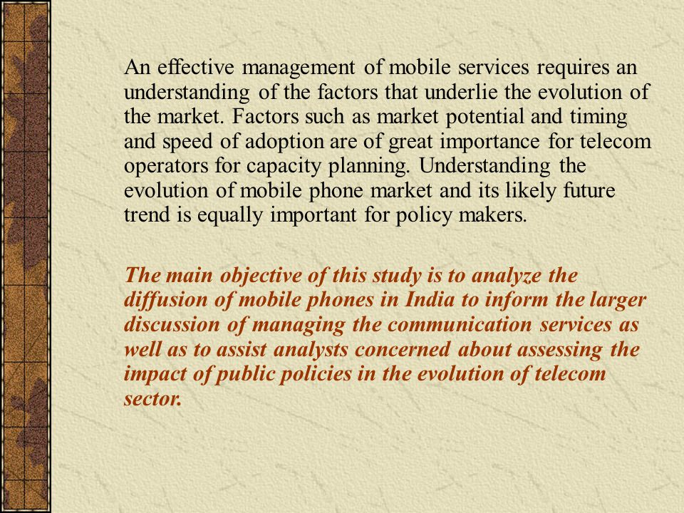 An effective management of mobile services requires an understanding of the factors that underlie the evolution of the market.