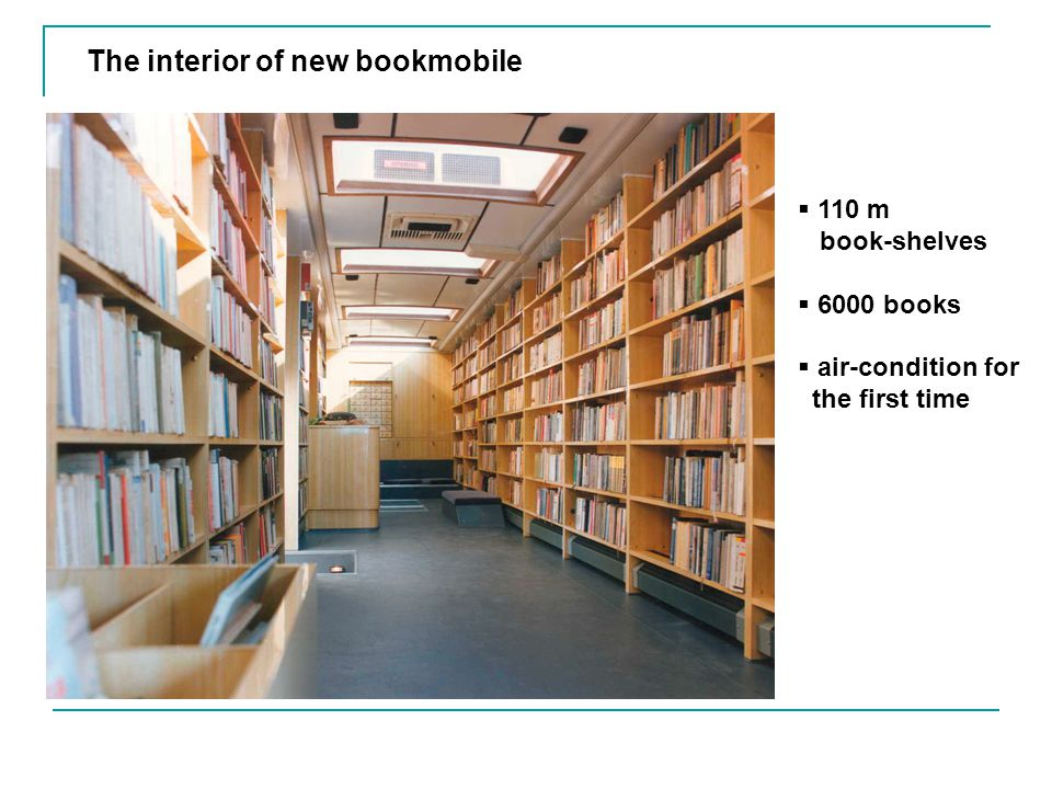 The interior of new bookmobile 110 m book-shelves 6000 books air-condition for the first time