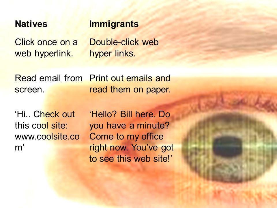 NativesImmigrants Click once on a web hyperlink. Double-click web hyper links.