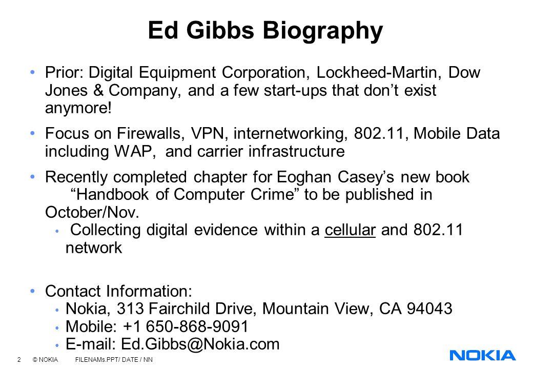 1 © NOKIA FILENAMs.PPT/ DATE / NN Mobile Technology Overview Ed Gibbs Technologist ISSA - September 20, 2001 Sacramento, California