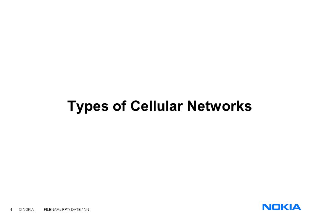 3 © NOKIA FILENAMs.PPT/ DATE / NN Introduction Why is understanding Cellular networking important? As voice and data merge over cellular networks, you