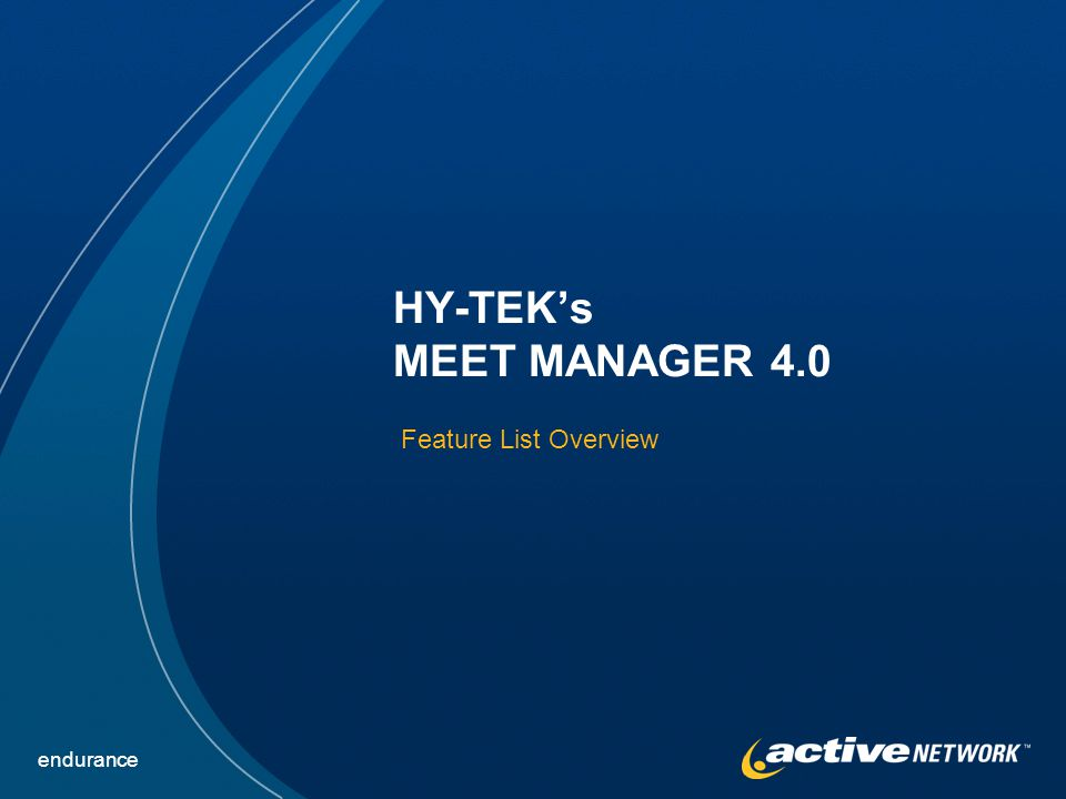 endurance HY-TEKs MEET MANAGER 4.0 Feature List Overview