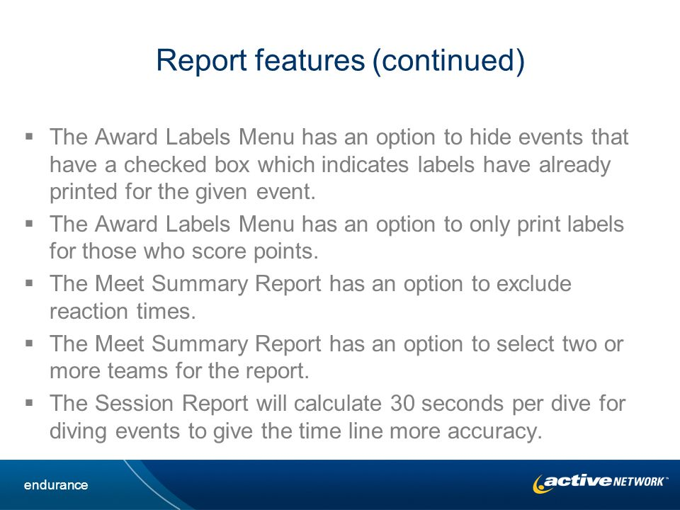 Report features (continued) The Award Labels Menu has an option to hide events that have a checked box which indicates labels have already printed for the given event.