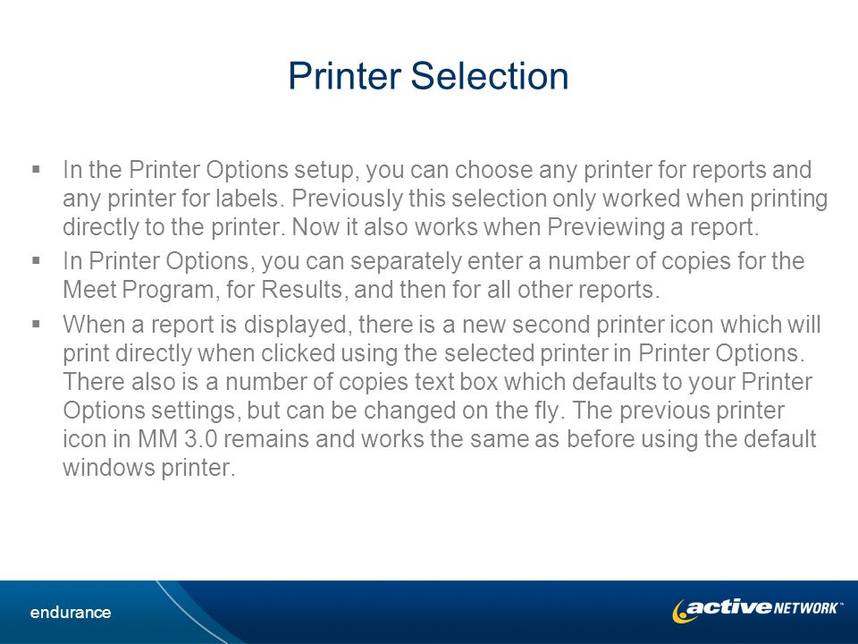 Printer Selection In the Printer Options setup, you can choose any printer for reports and any printer for labels.