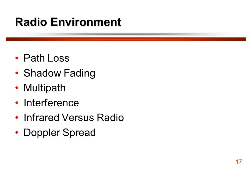 Radio Environment Path Loss Shadow Fading Multipath Interference Infrared Versus Radio Doppler Spread 17