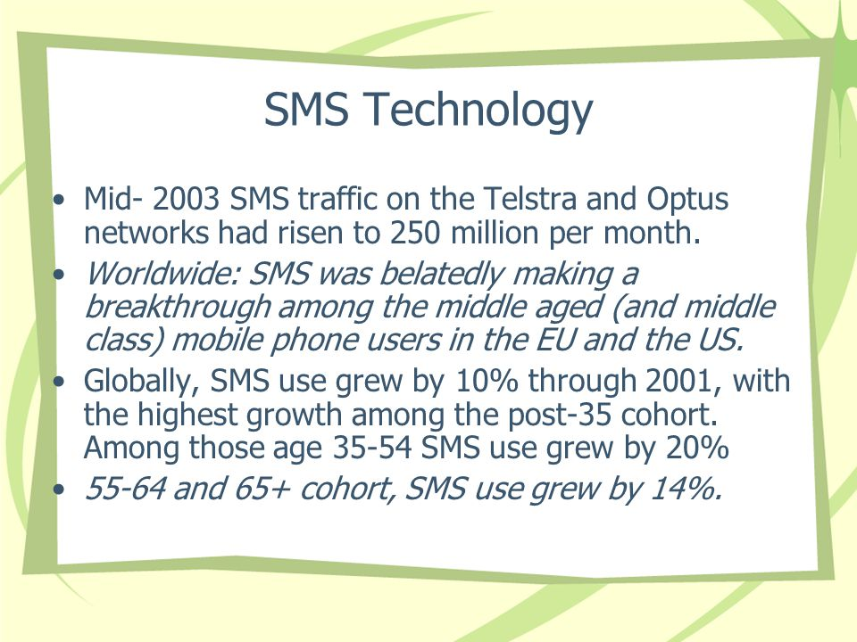 SMS Technology Mid SMS traffic on the Telstra and Optus networks had risen to 250 million per month.