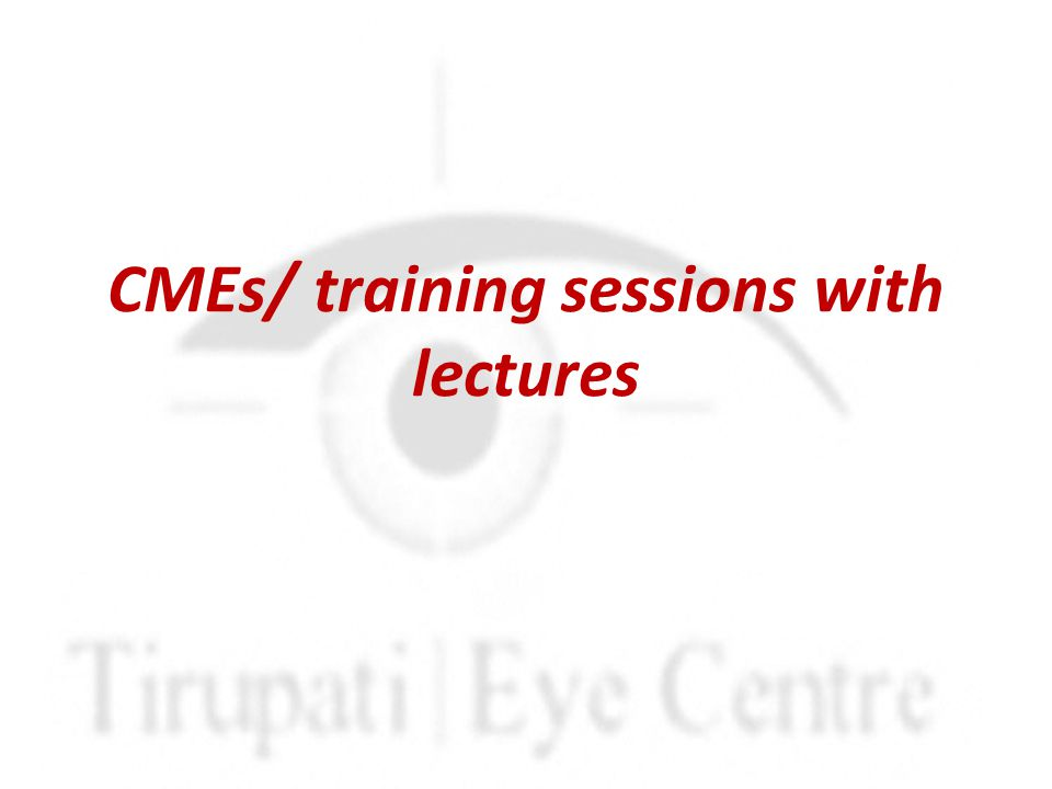 CMEs/ training sessions with lectures