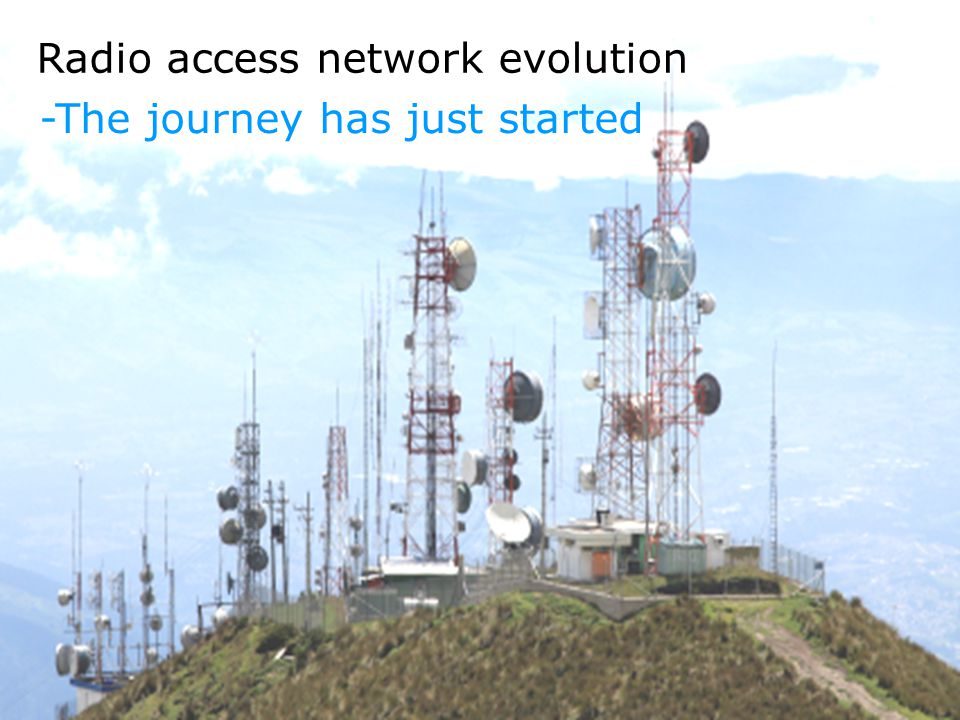 12. juni 2014 -The journey has just started Radio access network evolution
