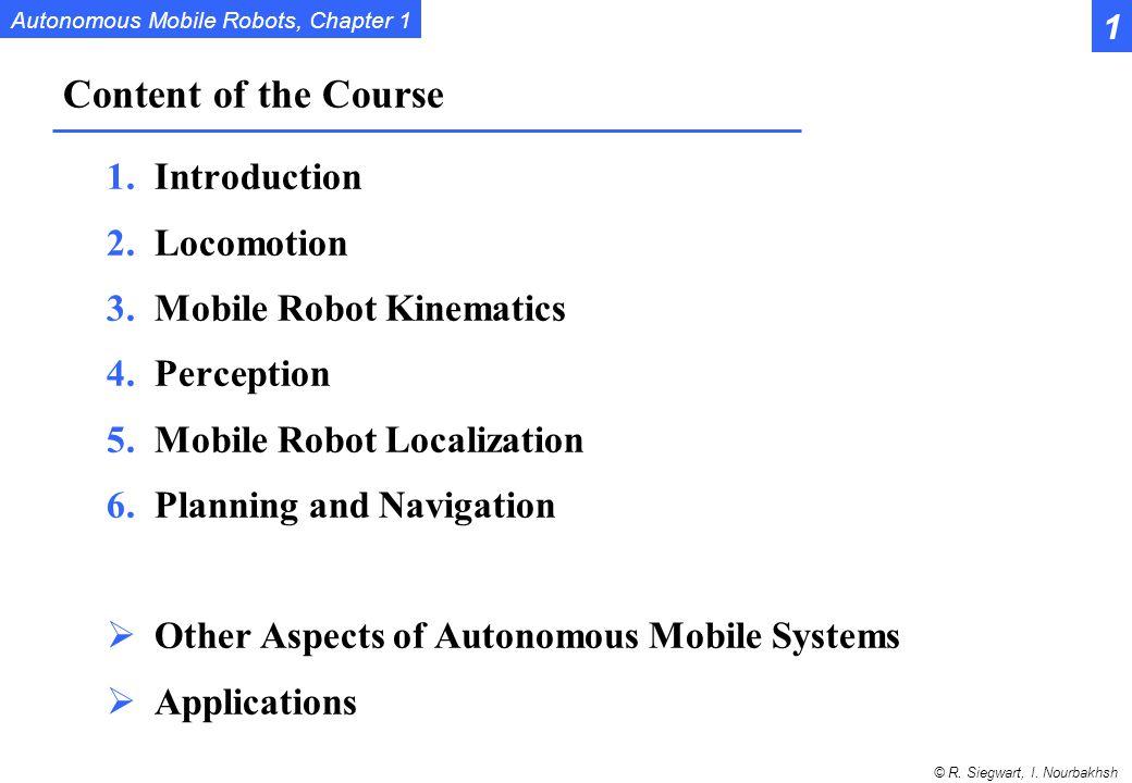 Autonomous Mobile Robots, Chapter 1 © R.Siegwart, I.