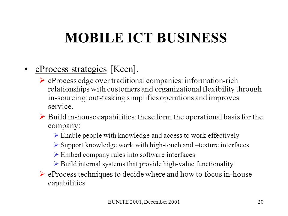 EUNITE 2001, December 200120 MOBILE ICT BUSINESS eProcess strategies [Keen].